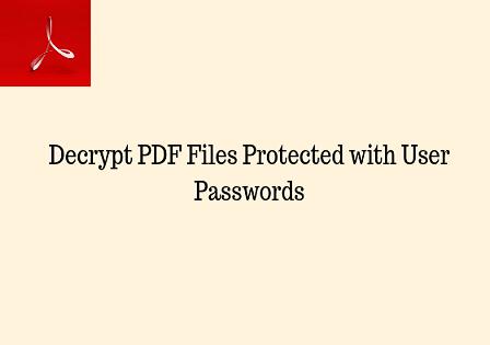 Узнайте, как расшифровать PDF-файлы, защищенные паролями пользователей