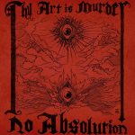 "THY ART IS MURDER 新曲 ""No Absolution""を公開"