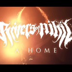 RIVERS OF NIHILが「A Home」のOFFICIAL VIDEOを公開