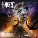 HATCHET 新作情報 「DYING TO EXIST」