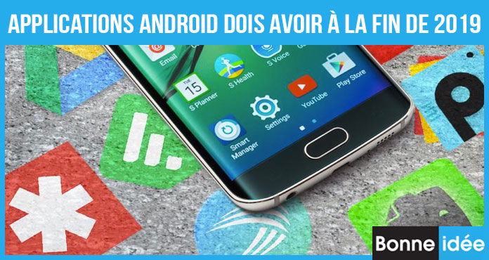 Applications Android Dois Avoir 2019