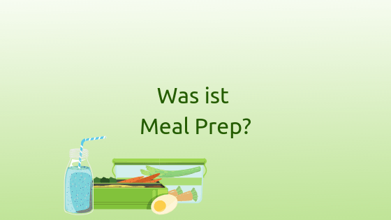 Was ist meal prep?