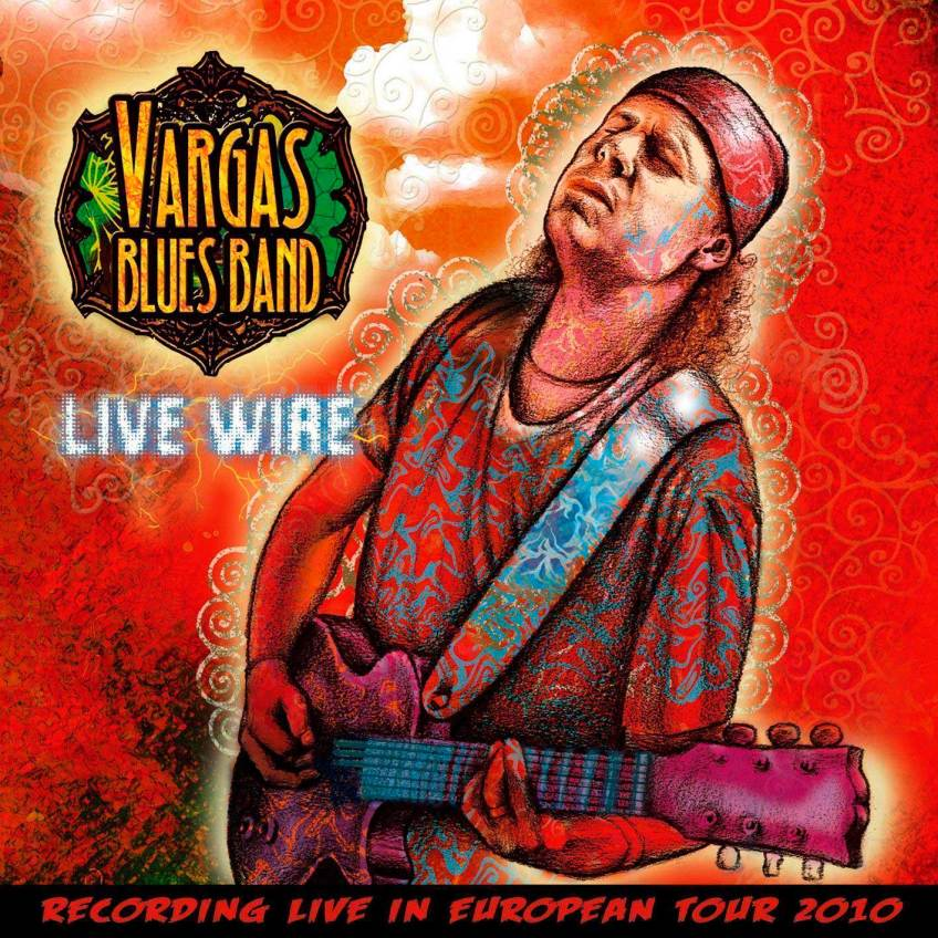 Live wire 2011 - Vargas Blues Band