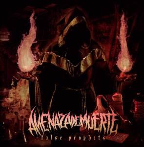 Amenaza De Muerte - False Prophets (2017)