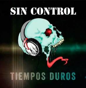 Tiempos Duros-Sin Control