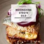 Moonshine Stegte Sild