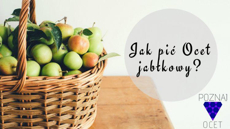 Ocet Jabłkowy Jak Pić ? [5 SPOSOBÓW]