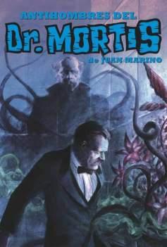 portada Antihombres del Dr. Mortis