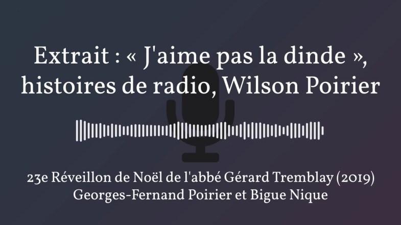 Extrait : « J'aime pas la dinde », histoires de radio, Wilson Poirier (2019)