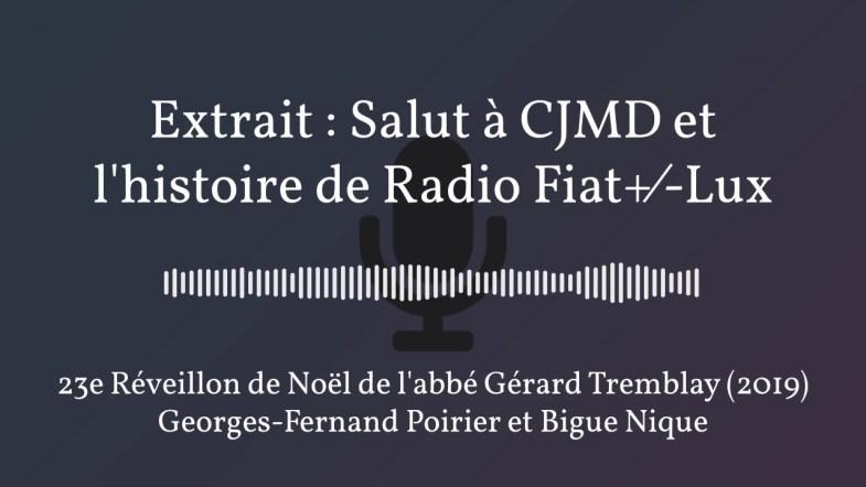 Extrait : Salut à CJMD et l'histoire de Radio Fiat+⁄-Lux (2019)