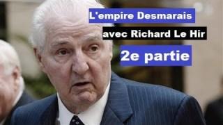 Entretien avec Richard Le Hir – L'empire Desmarais, 2e partie