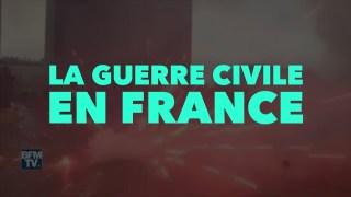 Francis Cousin : La Guerre Civile en France – Actualité de Juillet 2019