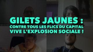 Gilets Jaunes : Contre tous les flics du Capital – Vive l'insurrection sociale !