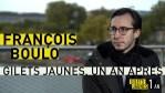 Gilets jaunes, un an après : François Boulo