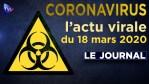 JT du mercredi 18 mars 2020 – Coronavirus : le point d'actualité