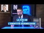 La fin de l'identité québécoise