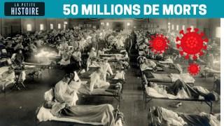 La grande pandémie : 50 millions de morts – La Petite Histoire – TVL