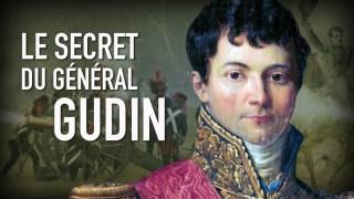 Le secret du général Gudin