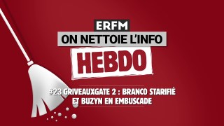 ONLI Hebdo #23 – GriveauxGate 2 : Branco starifié et Buzyn en embuscade