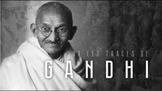 Sur les traces de Gandhi