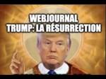 [AUTO-CENSURÉ?] Trump: La Résurrection