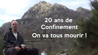 20 ans de confinement – On va tous mourir
