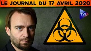 JT du vendredi 17 avril 2020 – Coronavirus : l'actualité quotidienne avec itw de Laurent Obertone