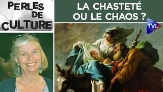 La chasteté ou le chaos ? – Perles de Culture n°248 – TVL