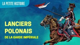 Les Lanciers polonais de Napoléon – La Petite Histoire – TVL