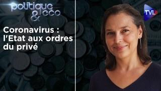 Coronavirus : l'Etat aux ordres du privé – Politique & Eco n°256 avec Valérie Bugault – TVL