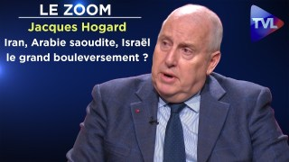 Iran, Arabie saoudite, Israël : le grand bouleversement ? – Le Zoom – Colonel Jacques Hogard – TVL