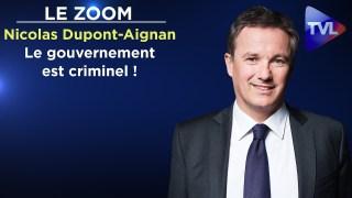 """""""Le gouvernement est criminel !"""" – Le Zoom – Nicolas Dupont-Aignan – TVL"""