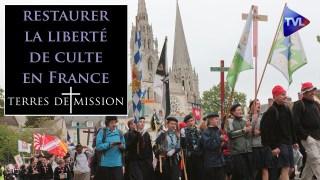 Restaurer la liberté de culte en France – Terres de Mission n°168 – TVL