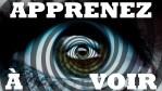 """Apprenez à """"VOIR"""" – La Série (ANNONCE)"""