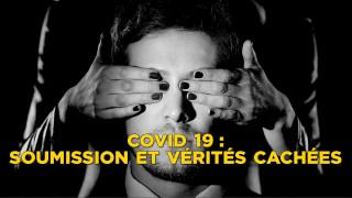 Covid 19 : soumission et vérités cachées