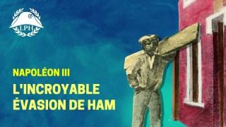 La rocambolesque évasion de Napoléon III : La petite histoire