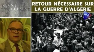 Passé-Présent n° 272 :Retour nécessaire sur la guerre d'Algérie