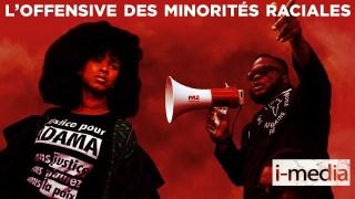 [Sommaire] I-Média n°302 – L'offensive des minorités raciales