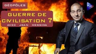 Une guerre de civilisation qui ne dit pas son nom ? – Géopôles n°30 avec Jean Messiha – TVL