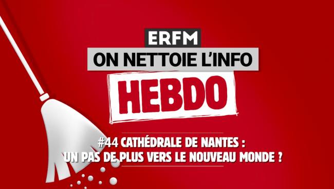 ONLI Hebdo #44 – Cathédrale de Nantes : un pas de plus vers le nouveau monde ?