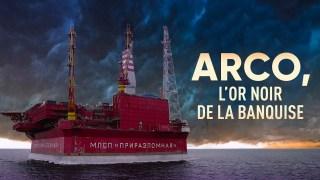 ARCO, l'or noir de la banquise