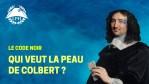 Colbert, le Code noir et la France « raciste » – La Petite Histoire – TVL
