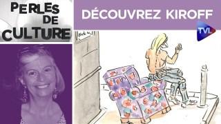Découvrez Kiroff – Perles de Culture n°260 – TVL