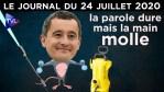 Gérald Darmanin rêve du kärcher de Sarkozy – JT du vendredi 24 juillet 2020