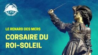 Le corsaire qui a sauvé la France de la famine – La Petite Histoire – TVL