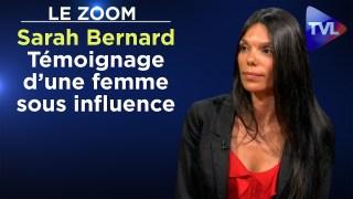 Le témoignage d'une femme sous influence – Le Zoom – Sarah Bernard – TVL