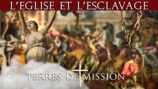L'Eglise et l'esclavage – Terres de Mission n°177 – TVL
