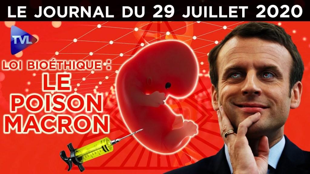 Loi bioéthique : le poison Macron – JT du mercredi 29 juillet 2020