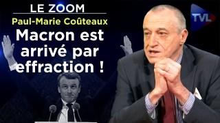 Macron est arrivé à la tête de l'Etat par effraction ! – Le Zoom – Paul-Marie Coûteaux – TVL