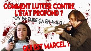 Marcel : Comment combattre l'Etat profond ?